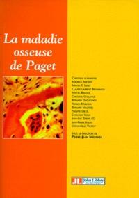 Jean-Pierre Meunier et  Collectif - La maladie osseuse de Paget - Diagnostic et stratégie thérapeutique.