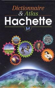 Jean-Pierre Mével et Bénédicte Gaillard - Dictionnaire et Atlas Hachette - Edition illustrée.