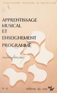 Jean-Pierre Mialaret et Pierre Oléron - Apprentissage musical et enseignement programmé.