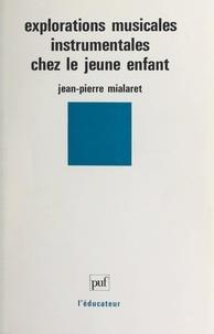 Jean-Pierre Mialaret et Michel Imberty - Explorations musicales instrumentales chez le jeune enfant.
