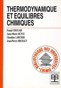 Jean-Pierre Michaut et Fouad Chouaib - Thermodynamique et équilibres chimiques.