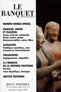 Jean-Pierre Michel et  Collectif - LE BANQUET NUMEROS 12 ET 13 1ER ET 2EME SEMESTRES 1998 NUMERO DOUBLE SPECIAL.
