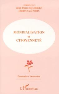 """Jean-Pierre Michiels et  Collectif - Mondialisation et citoyenneté - [colloque, """"Mondialisation, institutions, citoyenneté"""", avril 1999, Parlement européen, Bruxelles."""