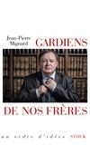 Jean-Pierre Mignard - Gardien de nos frères.