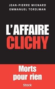 Jean-Pierre Mignard et Emmanuel Tordjmann - L'affaire Clichy.