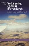 Jean-Pierre Milan - Vol à voile, chemin d'aventures - En planeur avec un inconditionnel du ciel.