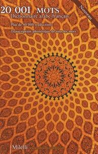 Jean-Pierre Milelli et Jinane Chaker-Sultani - 20 001 mots - Dictionnaire arabe-français.