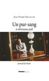Jean-Pierre Millecam - Un pur-sang a rebrousse-poil - Journal de bord.