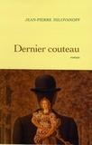 Jean-Pierre Milovanoff - Dernier couteau.