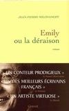 Jean-Pierre Milovanoff - Emily ou la déraison.