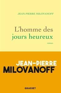 Téléchargement librairie Android L'homme des jours heureux par Jean-Pierre Milovanoff