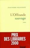 Jean-Pierre Milovanoff - L'offrande sauvage.