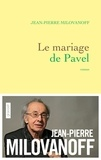 Jean-Pierre Milovanoff - Le mariage de Pavel.