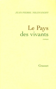 Jean-Pierre Milovanoff - Le Pays des vivants.
