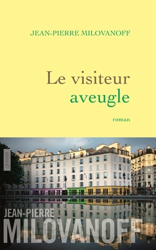 Le visiteur aveugle - Jean-Pierre Milovanoff