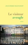 Jean-Pierre Milovanoff - Le visiteur aveugle.