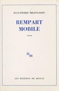 Jean-Pierre Milovanoff - Rempart mobile.