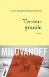 Jean-Pierre Milovanoff - Terreur grande.
