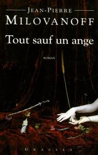 Jean-Pierre Milovanoff - Tout sauf un ange.