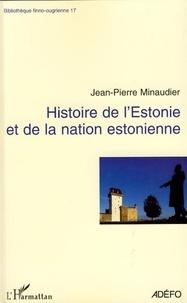 Jean-Pierre Minaudier - Histoire de l'Estonie - Et de la nation estonienne.