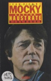 Jean-Pierre Mocky et Gaston Haustrate - Entretiens avec Jean-Pierre Mocky.