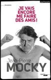 Jean-Pierre Mocky - Je vais encore me faire des amis !.
