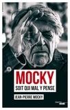 Jean-Pierre Mocky - Mocky soit qui mal y pense.