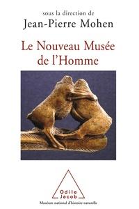 Jean-Pierre Mohen - Le Nouveau Musée de l'Homme.