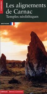 Jean-Pierre Mohen - Les alignements de Carnac - Temples néolithiques.