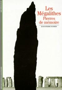 Jean-Pierre Mohen - Les mégalithes - Pierres de mémoire.