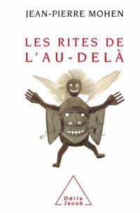 Jean-Pierre Mohen - Rites de l'au-delà (Les).
