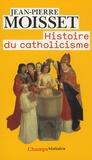 Jean-Pierre Moisset - Histoire du catholicisme.