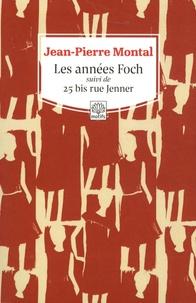 Jean-Pierre Montal - Les années Foch - Suivi de 25 bis rue Jenner.