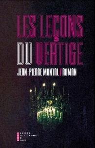 Jean-Pierre Montal - Les leçons du vertige.