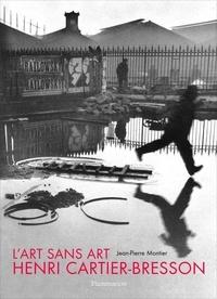 Jean-Pierre Montier - L'Art sans art d'Henri Cartier-Bresson.