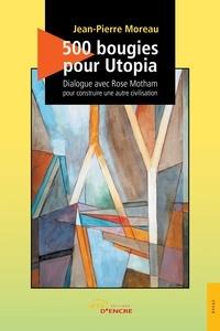 Ucareoutplacement.be 500 bougies pour Utopia - Dialogue avec Rose Motham pour construire une autre civilisation Image