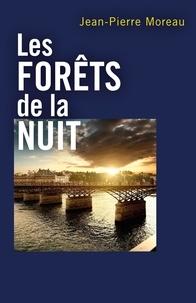 Jean-Pierre Moreau - Les Forêts de la nuit.