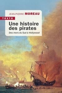 Jean-Pierre Moreau - Une histoire des pirates - Des mers du Sud à Hollywood.