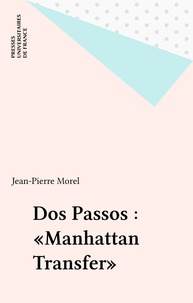 Jean-Pierre Morel - Dos Passos - Manhattan Transfer.