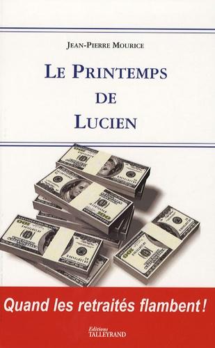 Jean-Pierre Mouce- Mourice - Le Printemps de Lucien.