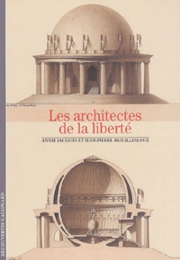 Jean-Pierre Mouilleseaux et Annie Jacques - Les architectes de la liberté.