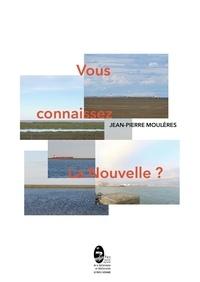 Jean pierre Mouleres - Vous connaissez La Nouvelle ?.