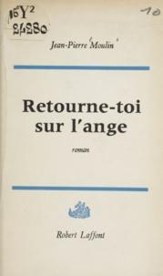 Jean-Pierre Moulin - Retourne-toi sur l'ange.
