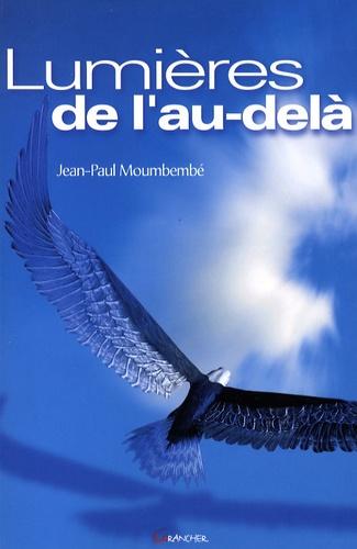 Jean-Pierre Moumbembe - Lumières de l'Au-delà - (1993-2008).