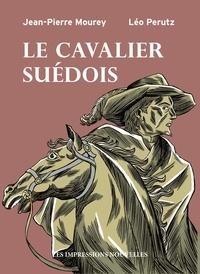 Jean-Pierre Mourey et Leo Perutz - Le cavalier suédois.