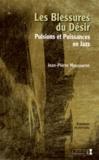 Jean-Pierre Moussaron - Les blessures du désir - Pulsions et puissances en jazz.