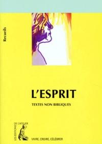Jean-Pierre Mouton - L'Esprit - Recueil de textes non bibliques pour réféchir, méditer, célébrer.
