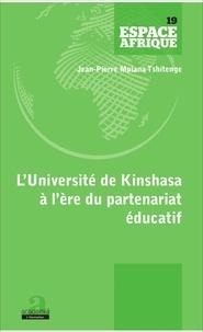 Jean-Pierre Mpiana Tshitenge - L'Université de Kinshasa à l'ère du partenariat éducatif.