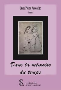 Jean-Pierre Naccache - Dans la mémoire du temps.