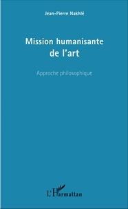 Mission humanisante de lart - Approche philosophique.pdf